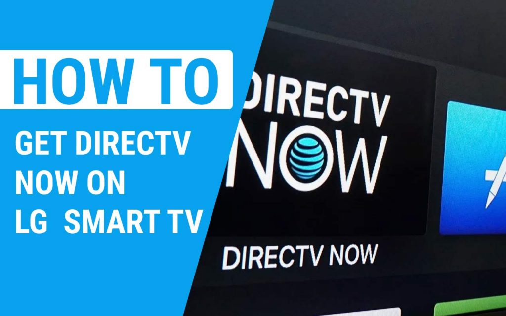 How to Get DirecTV Now On LG Smart TV
