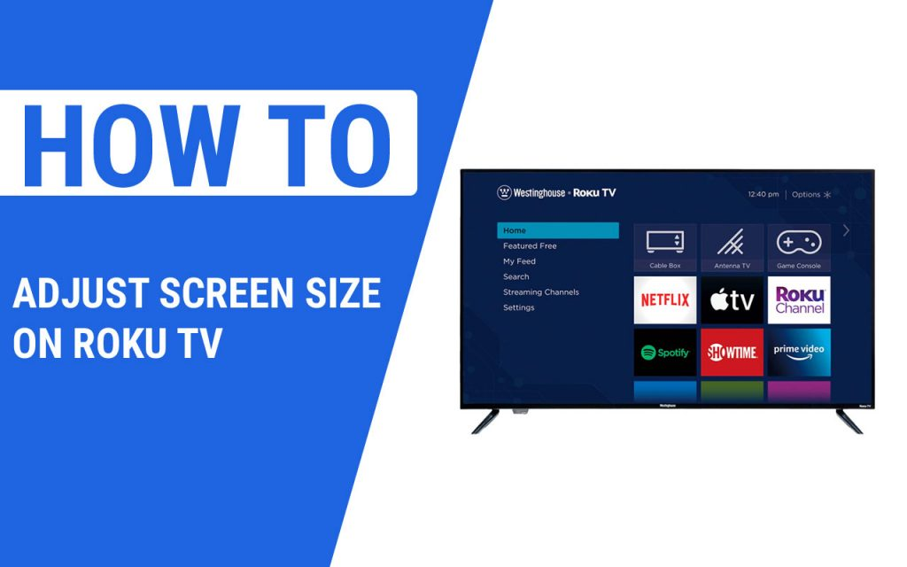 How to Adjust Screen Size On Roku TV