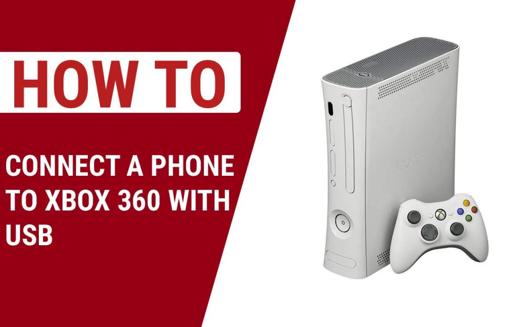 How to Connect a Phone To Xbox 360 with USB