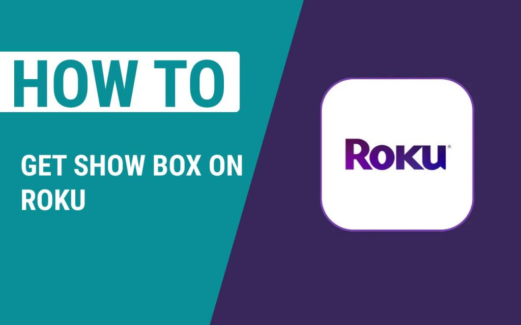 How To Get Show Box On Roku