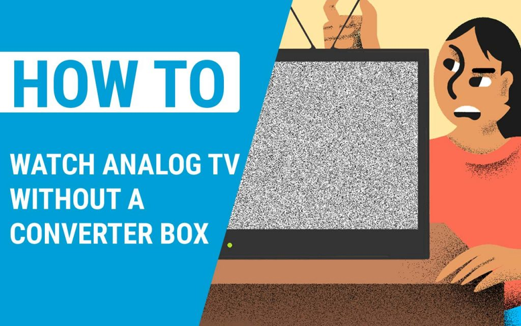 How to Watch Analog Tv Without a Converter box
