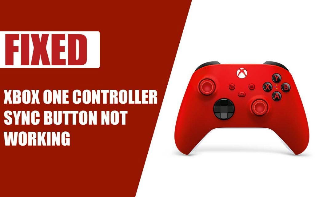 Xbox One Controller Sync Button Not Working