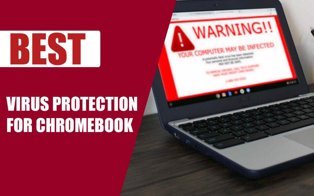 Best Virus Protection for Chromebook to Protect Your PC