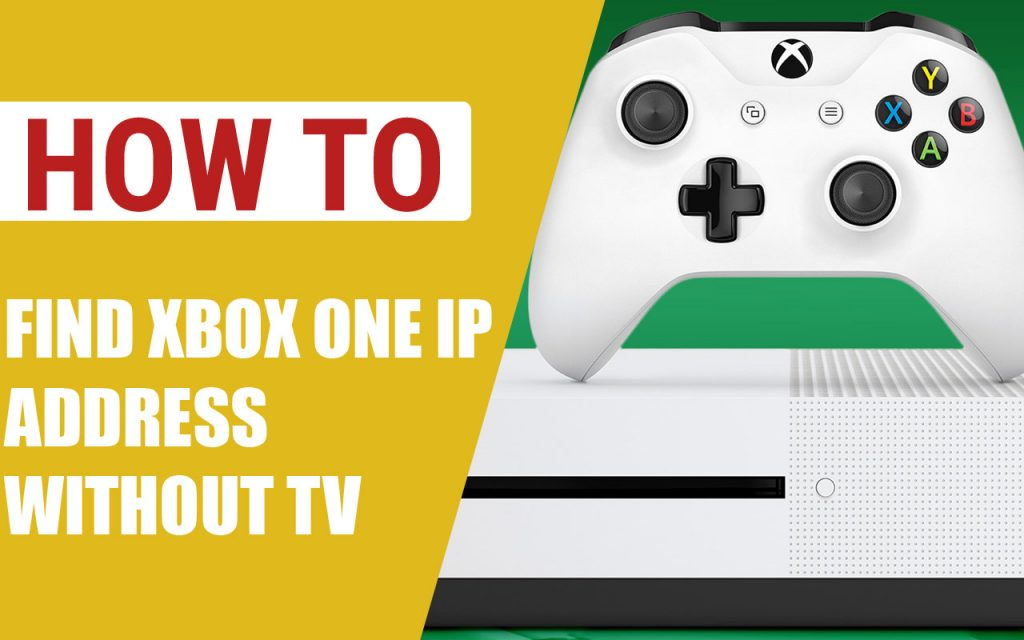 How to Find Xbox One IP Address without TV