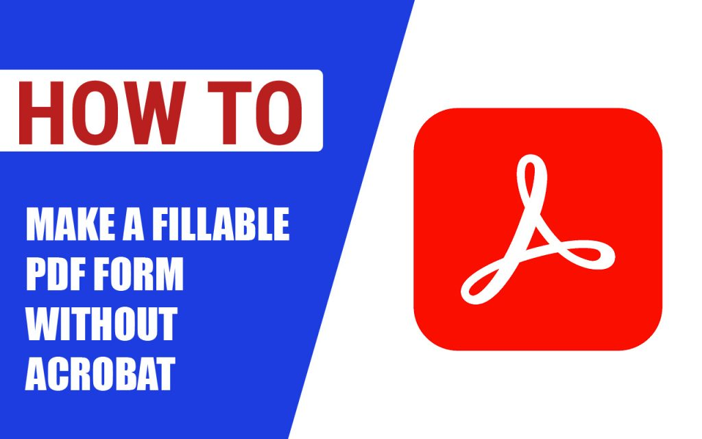 How to Make a Fillable Pdf Form Without Acrobat