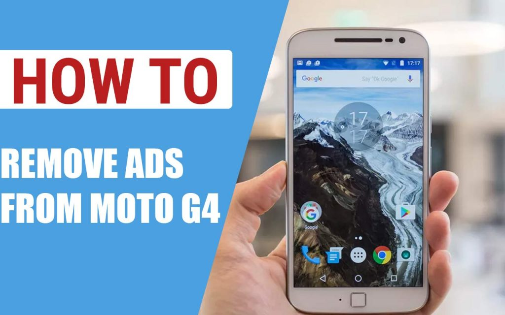 How to Remove Ads From Moto G4